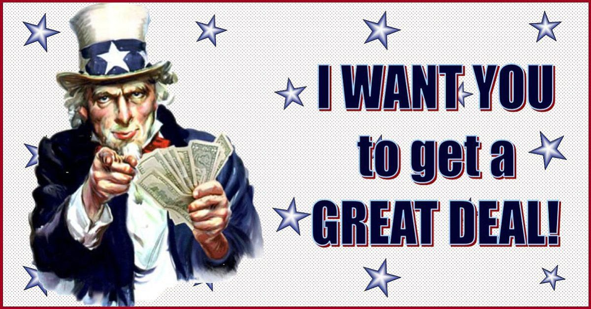 Uncle Sam with money. I want you to get a great deal!