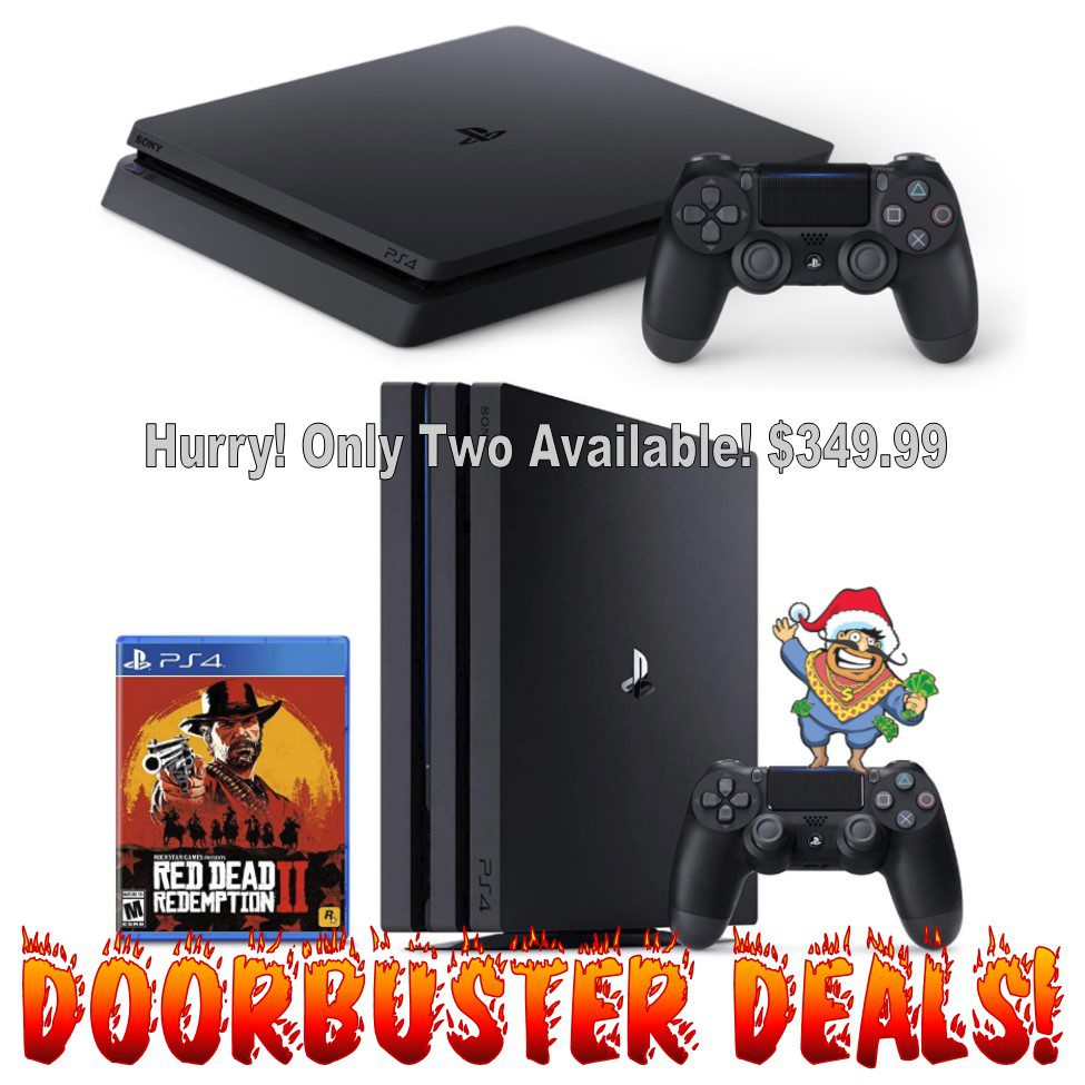 Black Friday Doorbuster PS4 Slim and PS4 Pro Red Dead Redemption. ONLY TWO!